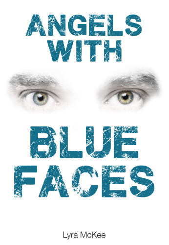 Angels With Blue Faces by Lyra McKee